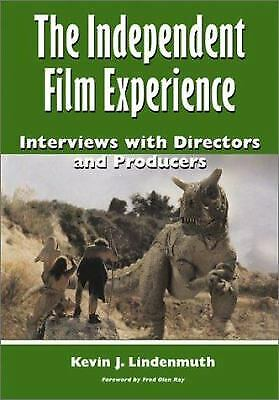 The Independent Film Experience : Interviews with Directors and Produc-ExLibrary