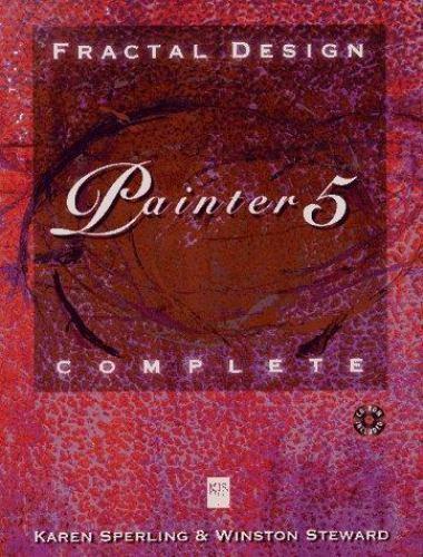 Fractal Design Painter 5 Complete by Karen Sperling