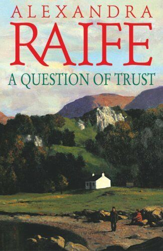 A Question of Trust By Alexandra Raife. 9780340826249