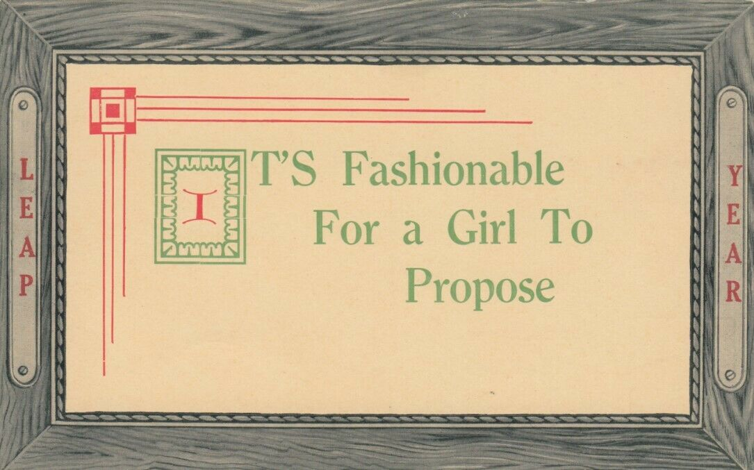 LEAP YEAR, 1900-10s; Notices - It's Fashionable For a Girl To Propose