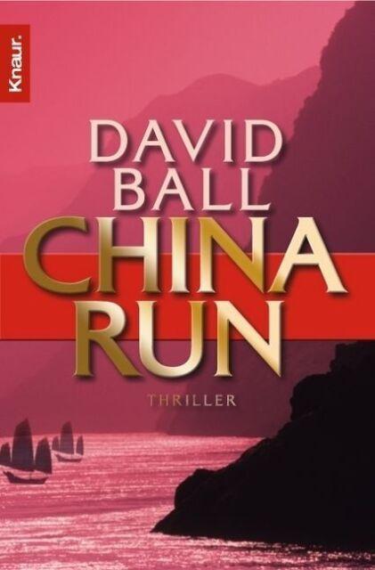 CHINA RUN  Thriller von David Ball, vollständige Taschenbuchausgabe 2007 (gut)