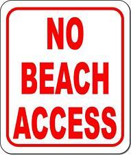 No Beach Access Metal Outdoor Sign Long Lasting