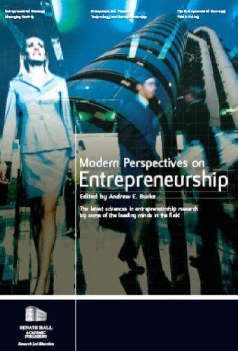 Modern Perspectives on Entrepreneurship: The Latest Advances in Entrepreneursh,