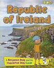 Republic of Ireland: A Benjamin Blog and His Inquisitive Dog Guide by Anita Ganeri (Paperback, 2016)