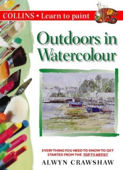 Collins Learn to Paint - Outdoors in Watercolour By Alwyn Craws .9780004133454