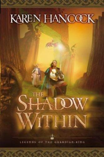 The Shadow Within Legends Of The Guardian King 2 By Karen Hancock