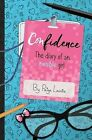 Confidence: The Diary of an Invisible Girl by Paige Lavoie (Paperback / softback, 2015)