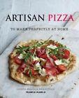Artisan Pizza: To Make Perfectly at Home by Giuseppe Mascoli, Bridget Hugo (Hardback, 2015)