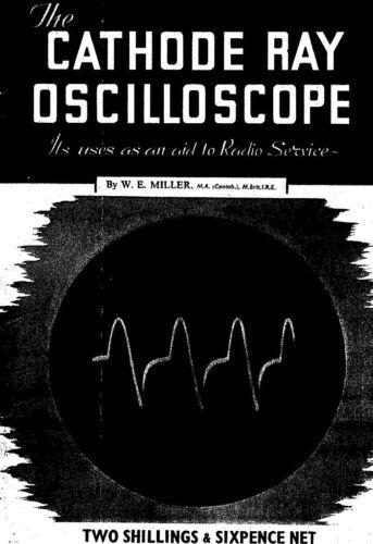 1944 PDF The Cathode Ray Oscilloscope by Miller CDROM