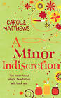 A Minor Indiscretion by Carole Matthews (Paperback, 2002)