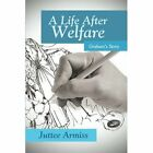 A Life After Welfare: Graham's Story by Juttee Armiss (Paperback / softback, 2013)
