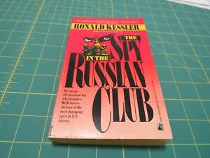 THE SPY IN THE RUSSIAN CLUB BY RONALD KESSLER       COLD WAR SPY HISTORY
