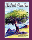 The Little Plum Tree by Sarah Wallas Reidy (Paperback / softback, 2011)