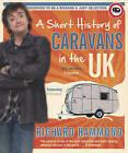 A Short History of Caravans in the UK by Richard Hammond (Hardback, 2009)