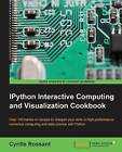 IPython Interactive Computing and Visualization Cookbook by Cyrille Rossant (Paperback, 2014)