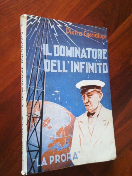 (guglielmo Marconi) Il Dominatore Dell'infinito Piero Caccialupi 1938 La Prora