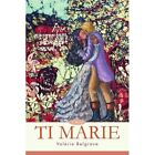 TI Marie 9780595440429 by Valerie Belgrave Book