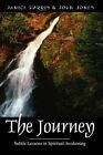 The Journey: Subtle Lessons in Spiritual Awakening by John Jones, Janice Harris (Paperback / softback, 2007)