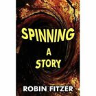 Spinning a Story 9781451234275 by Robin Fitzer Paperback