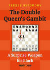 The Double Queen's Gambit: A Surprise Weapon for Black by Alexey Bezgodov (Paperback / softback, 2016)