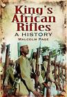 King's African Rifles: A History by Malcolm Page (Paperback, 2011)