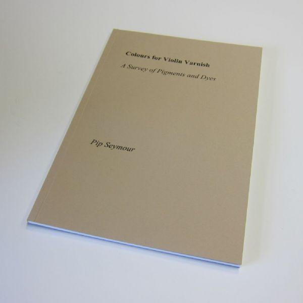 Farben für Violine Varnish von von von Pip Seymour: Buch für Gitarrenbauer, Making 95dbdd