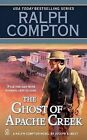 The Ghost of Apache Creek by Ralph Compton (Paperback / softback)