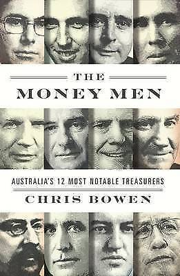 Chris Bowen: The Money Men - Australia's 12 Most Notable Treasurers