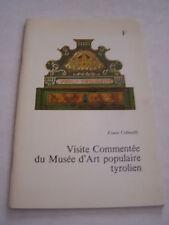 VISITE COMMENTEE DU MUSEE D ' ART POPULAIRE TYROLIEN . TRES BON ETAT .