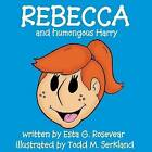 Rebecca and Humongous Harry by Esta G Rosevear (Paperback / softback, 2015)