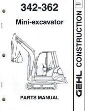 Gehl 342 362 Mini Excavator Parts Manual New Form 908541