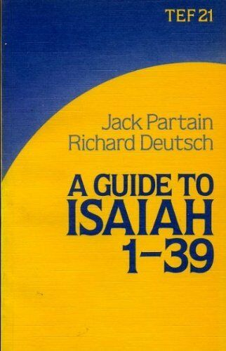 A guide to Isaiah 1-39 (TEF Study Guide 21) by PARTAIN, Jack and DEUTS Paperback