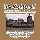 It's Medieval! a Kid's Guide to Nuremberg, Germany by Penelope Dyan (Paperback / softback, 2013)