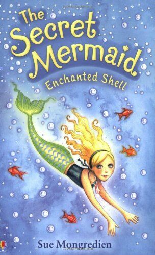 Enchanted Shell (Secret Mermaid Book 1) By Sue Mongredien, Maria Pearson