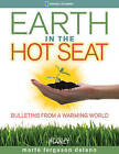 Earth in the Hot Seat: Bulletins from a Warming World by National Geographic Society (Hardback, 2009)