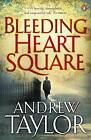 Bleeding Heart Square by Andrew Taylor (Paperback, 2009)
