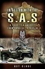 In Action with the SAS: A Soldiers Odyssey from Dunkirk to Berlin by Roy Close (Hardback, 2005)