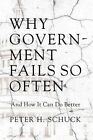 Why Government Fails So Often: And How It Can Do Better by Peter H. Schuck (Hardback, 2014)