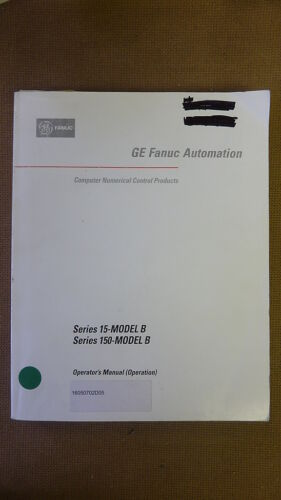 7030 GE Fanuc GFZ-62564E-1//02 Series 15-Model B 150-Model B Operator Manual