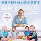 Neven Maguire's Complete Baby & Toddler Cookbook by Neven Maguire (Hardback, 2014)
