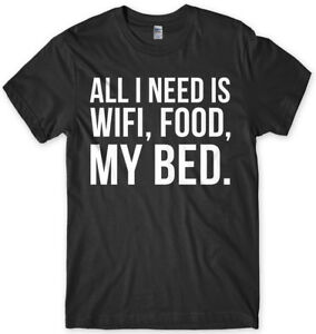 Food My Bed Funny Mens Unisex T-Shirt All I Need Is WIFI