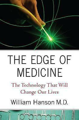 1 of 1 - The Edge of Medicine: The Technology That Will Change Our Lives, Hanson, William