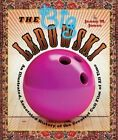 The Big Lebowski: An Illustrated, Annotated History of the Greatest Cult Film of All Time by Jenny M. Jones (Paperback, 2014)
