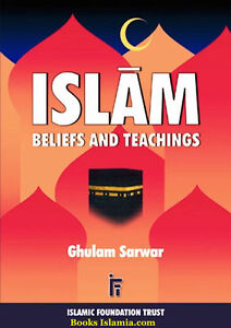 Islam Beliefs and teachings  by Professor Ghulam Sarwar