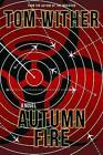 Autumn Fire by Tom Wither (Paperback / softback, 2014)