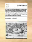 A Short Account of the Late Proceedings of the University of Dublin Against Forbes: With a Full and Satisfactory Answer to All Objections Made Against His Degradation. in a Letter from a Gentleman in Ireland, to His Correspondent in England by In Ireland Gentleman in Ireland (Paperback / softback, 2010)