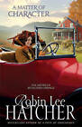 A Matter of Character by Robin Lee Hatcher (Paperback, 2010)