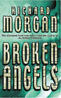 Broken Angels by Richard Morgan (Paperback, 2003)
