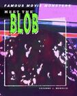 Famous Movie Monsters: Meet the Blob by Suzanne J. Murdico (2004, Hardcover)