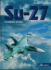 Su-27 Flanker Story (Air Fleet) - Rare book - New Copy